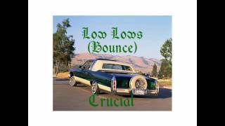 Crucial - Low Lows (Bounce)
