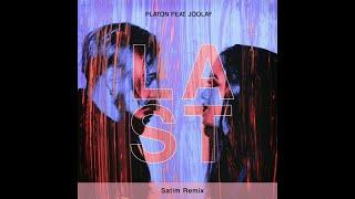 Platon feat. Joolay - Last (Satim Remix)