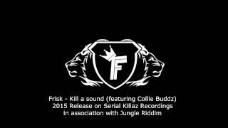 Frisk - Kill a Sound (feat. collie Buddz)