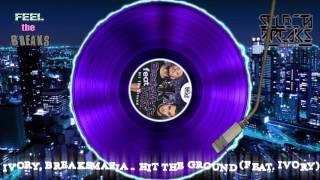 Ivory, BreaksMafia - Hit The Ground (feat. Ivory) (Original Mix)