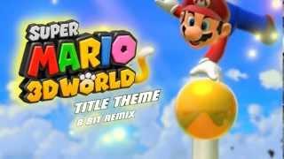 Super Mario 3D World: Title Theme 8 Bit Remix