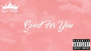 Ryan Matson- Good For You (Official AUDIO)