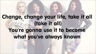 Little Mix - Change Your Life (with Lyrics)