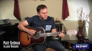 "Matt Redman - ""10,000 Reasons"" (acoustic) - 94.9 KLTY"