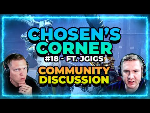 ChoseN's Corner 18 | Community Discussion ft JGigs | RAID Shadow Legends