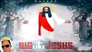 Mavado - Big Like Jesus (Exclusive Preview)