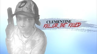 Clementine | Kill Or Be Killed