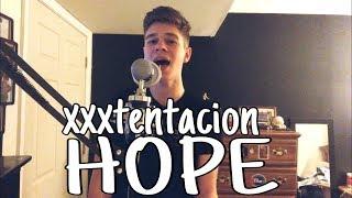 XXXTENTACION - Hope (Sal Sings Cover)