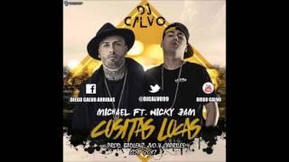 Michael Ft Nicky Jam - Cositas Locas ( DJ CALVO EDIT 2017 )