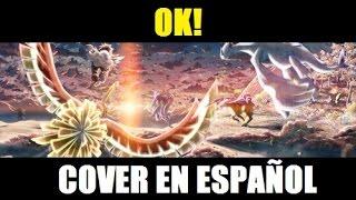 Ok!-Pokémon opening 03 [Cover español]