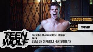 Korn - Burn the Obedient (feat. Noisia)   Teen Wolf 3x12 Music [HD]