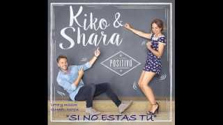 KIKO Y SHARA - SI NO ESTAS TU