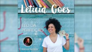 LETICIA GOES feat MARCOS ALMEIDA - ELO DA PERFEIÇÃO