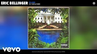 Eric Bellinger - Island (Audio) ft. Tayla Parx