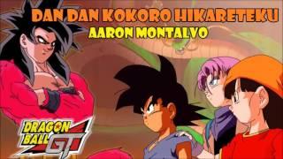 Dan Dan Kokoro Hikareteku (Dragon Ball GT opening) version full latina by Aaron Montalvo