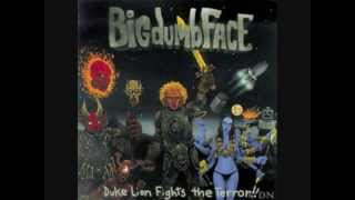 Big Dumb Face - Blood Red Head On Fire