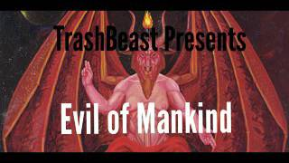 Evil of Mankind by ThrashBeast