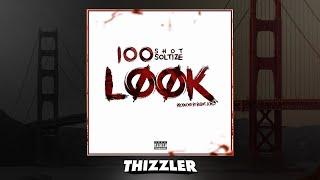 100 Shotz Soltize aka Lil Nick - Look (Prod. Bullet Loko) [Thizzler.com Exclusive]