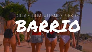 SILLA - BARRIO feat. JULIAN WILLIAMS & PRESTO (OFFICIAL 4K VIDEO)