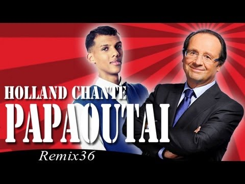 Francois Hollande Chante Papaoutai de Stromae - Remix 36