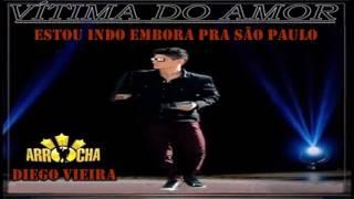 Diego Vieira   Estou indo embora pra São Paulo