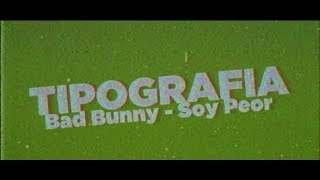 Tipografia Bad Bunny - Soy Peor