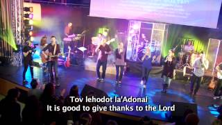 TOV LEHODOT LA'ADONAI - IT IS GOOD TO GIVE THANKS TO THE LORD