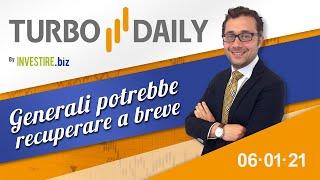 Turbo Daily 06.01.2021 - Generali potrebbe recuperare a breve