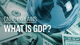 What is GDP? | CNBC Explains