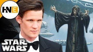 Matt Smith is Emperor Palpatine? | Star Wars Episode 9 Rumor Explained