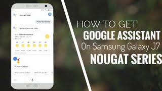 How To Get Google Assistant on Samsung Galaxy J7