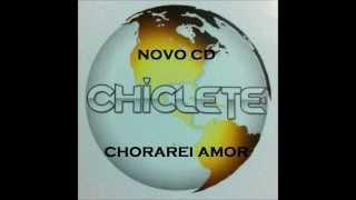 CHORAREI AMOR CHICLETE COM BANANA NOVO CD
