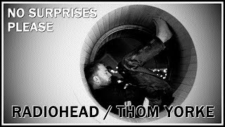 Thom Yorke - No Surprises Please (early acoustic) (Clean Audio)