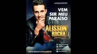 ALISSON ROCHA  -  VEM SER MEU PARAÍSO [LANÇAMENTO]