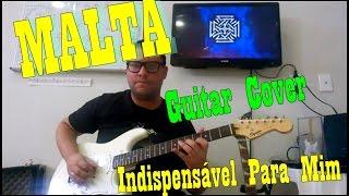 Malta - Indispensável Para Mim (Guitar Cover) TAB na Descrição