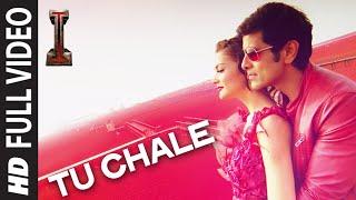 'Tu Chale' FULL VIDEO Song | '|' | Shankar, Chiyaan Vikram | Arijit Singh | A.R Rahman | width=