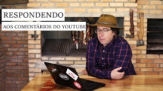 RESPONDENDO AOS COMENTÁRIOS DO YOUTUBE