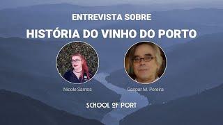School of Port - 'História do Vinho do Porto' (em português) com Gaspar M. Pereira & Nicole Santos