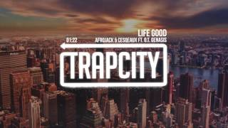 Cesqeaux & Afrojack - Life Good (ft. O.T. Genasis)