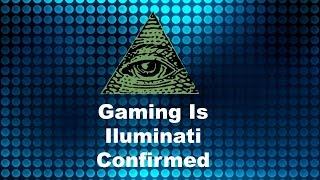 Gaming is iluminati confirmed