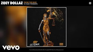 Zoey Dollaz - From the Mud (Audio) ft. Blac Youngsta