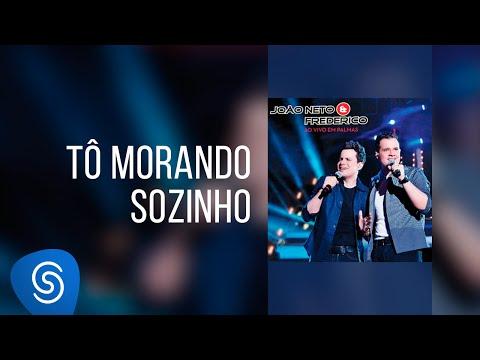 To Morando Sozinho de Joao Neto E Frederico Letra y Video