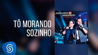 Tô morando sozinho - João Neto e Frederico [vídeo oficial]