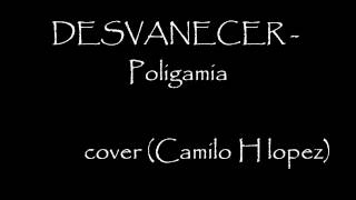 Desvanecer-poligamia cover (camilo h lopez)