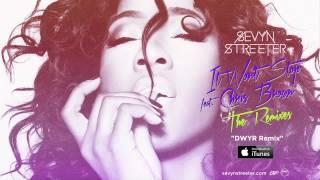 Sevyn Streeter - It Won't Stop ft. Chris Brown [DWYR Radio Edit]