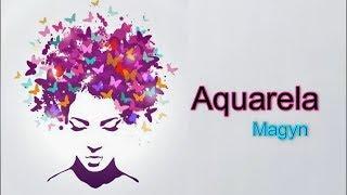 Magyn - Aquarela [Letra]