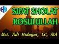 Sifat Shalat Rosulullah || Ustadz Adi Hidayat, LC, MA