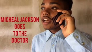 Micheal Jackson goes to the doctor | @nitro__immortal