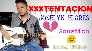 XXXTENTACION Joselyn Flores Cantada en Español cover ERICK SANTANA acustico