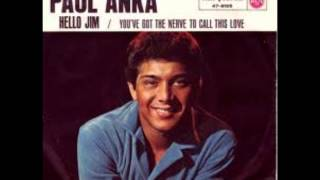 Paul Anka - hello Jim